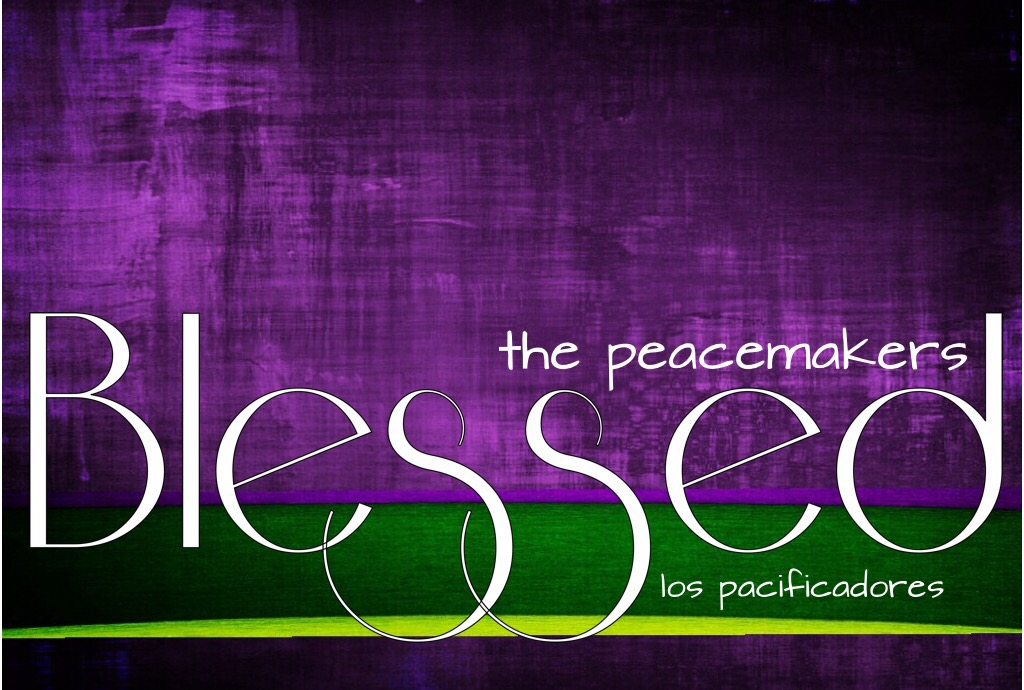An artistic rendering of Blessed Are The Peacemakers